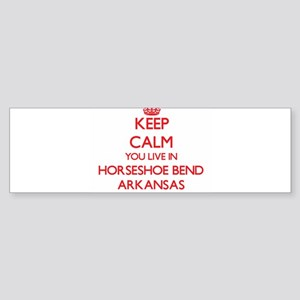 Keep calm you live in Horseshoe Ben Bumper Sticker