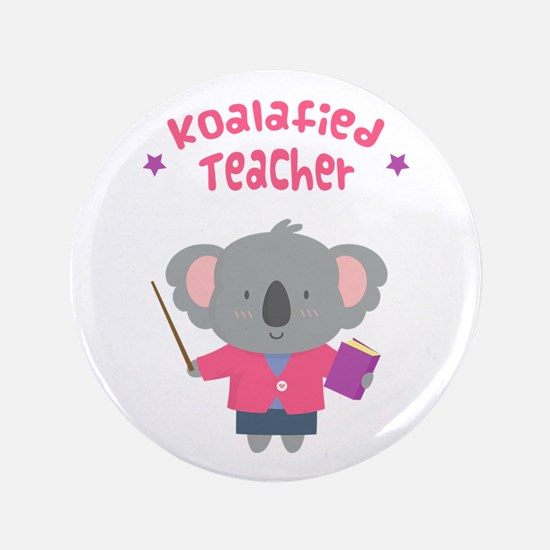 "Cute Pun Koala Bear Koalafied Teacher 3.5"" Button"