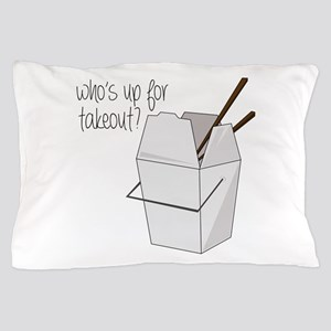 Who's Up For Takeout? Pillow Case