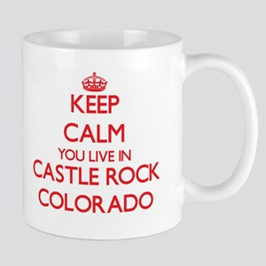 Keep calm you live in Castle Rock Colorado Mugs