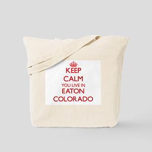 Keep calm you live in Eaton Colorado Tote Bag