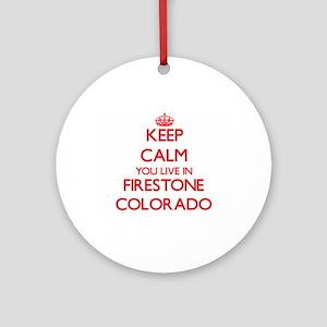 Keep calm you live in Firestone C Ornament (Round)