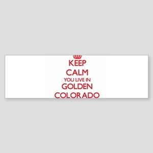 Keep calm you live in Golden Colora Bumper Sticker
