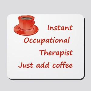 Instant Occupational Therapis Mousepad