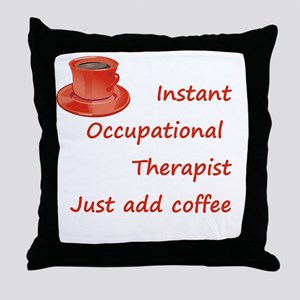 Instant Occupational Therapis Throw Pillow