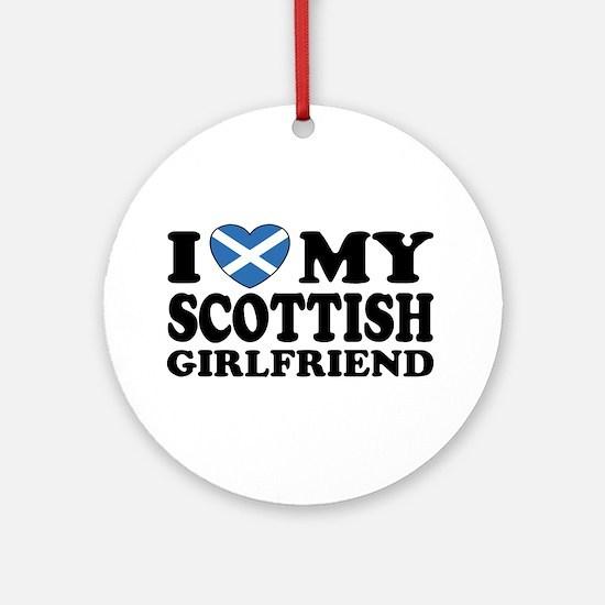 I Love My Scottish Girlfriend Ornament (Round)