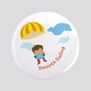 "Smooth Sailing 3.5"" Button"