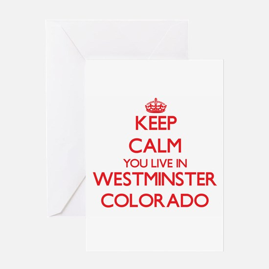 Keep calm you live in Westminster C Greeting Cards