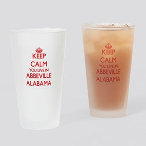 Keep calm you live in Abbeville Ala Drinking Glass