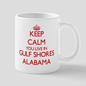 Keep calm you live in Gulf Shores Alabama Mugs
