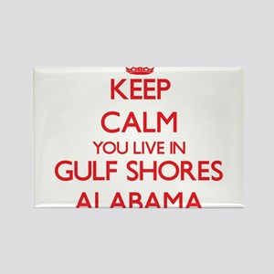 Keep calm you live in Gulf Shores Alabama Magnets