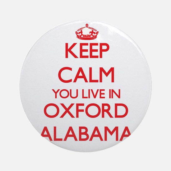 Keep calm you live in Oxford Alab Ornament (Round)