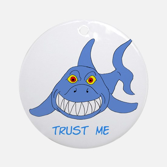 Trust Me Shark Ornament (Round)