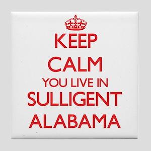Keep calm you live in Sulligent Alaba Tile Coaster