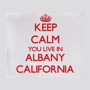 Keep calm you live in Albany Califor Throw Blanket