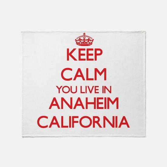 Keep calm you live in Anaheim Califo Throw Blanket