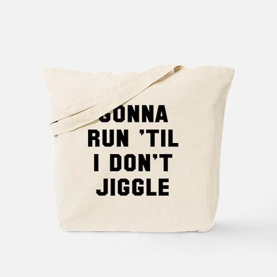 Run don't jiggle Tote Bag