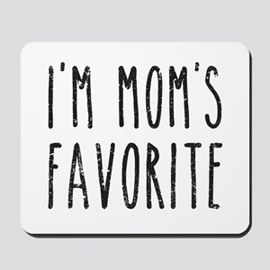 I'm Mom's Favorite Son or Daughter Mousepad
