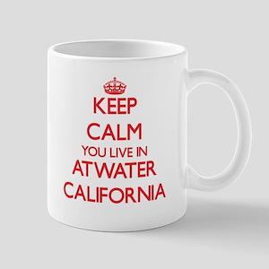 Keep calm you live in Atwater California Mugs
