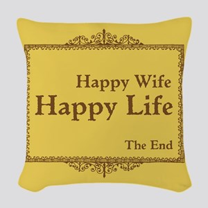 Happy Wife Happy Life The End Woven Throw Pillow