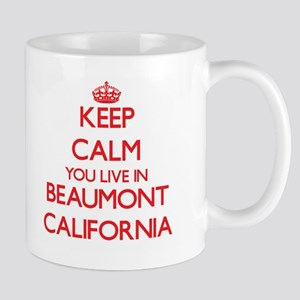 Keep calm you live in Beaumont California Mugs