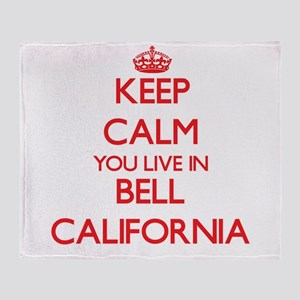 Keep calm you live in Bell Californi Throw Blanket