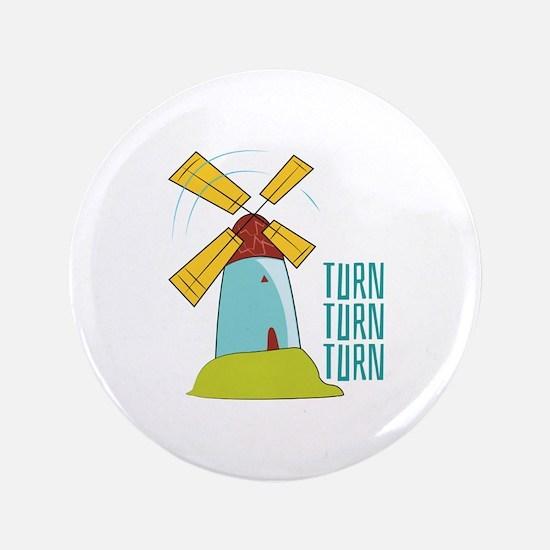 """Windmill Turn Turn Turn 3.5"""" Button"""