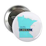 True Blue Minnesota LIBERAL Button