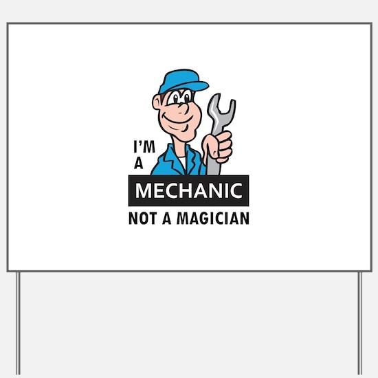 MECHANIC NOT A MAGICIAN Yard Sign