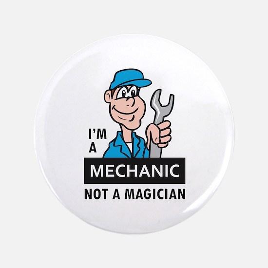 """MECHANIC NOT A MAGICIAN 3.5"""" Button"""