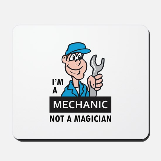 MECHANIC NOT A MAGICIAN Mousepad