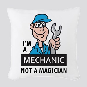 MECHANIC NOT A MAGICIAN Woven Throw Pillow