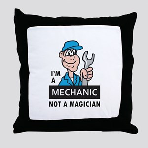 MECHANIC NOT A MAGICIAN Throw Pillow