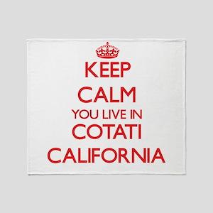 Keep calm you live in Cotati Califor Throw Blanket