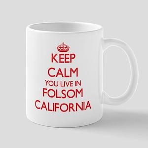 Keep calm you live in Folsom California Mugs