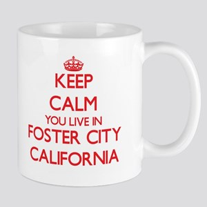 Keep calm you live in Foster City California Mugs