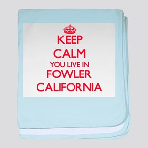 Keep calm you live in Fowler Californ baby blanket