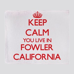 Keep calm you live in Fowler Califor Throw Blanket