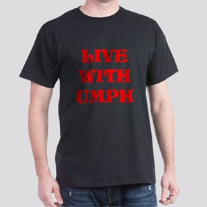 LIVE WITH UMPH T-Shirt