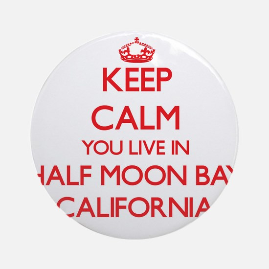 Keep calm you live in Half Moon B Ornament (Round)
