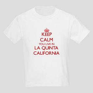 Keep calm you live in La Quinta California T-Shirt