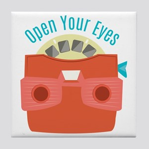 Open Your Eyes Tile Coaster