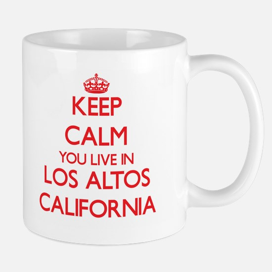 Keep calm you live in Los Altos California Mugs