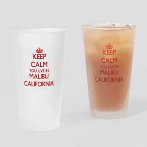 Keep calm you live in Malibu Califo Drinking Glass