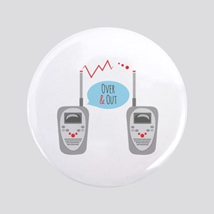 """Over & Out 3.5"""" Button"""