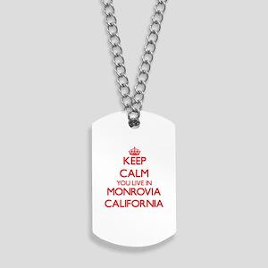 Keep calm you live in Monrovia California Dog Tags