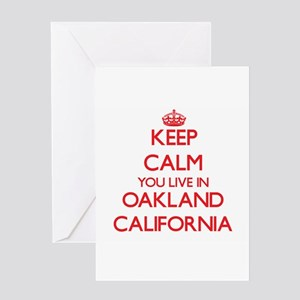 Keep calm you live in Oakland Calif Greeting Cards