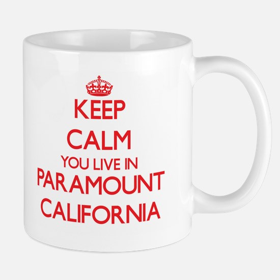 Keep calm you live in Paramount California Mugs