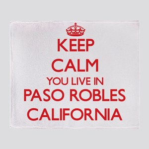 Keep calm you live in Paso Robles Ca Throw Blanket
