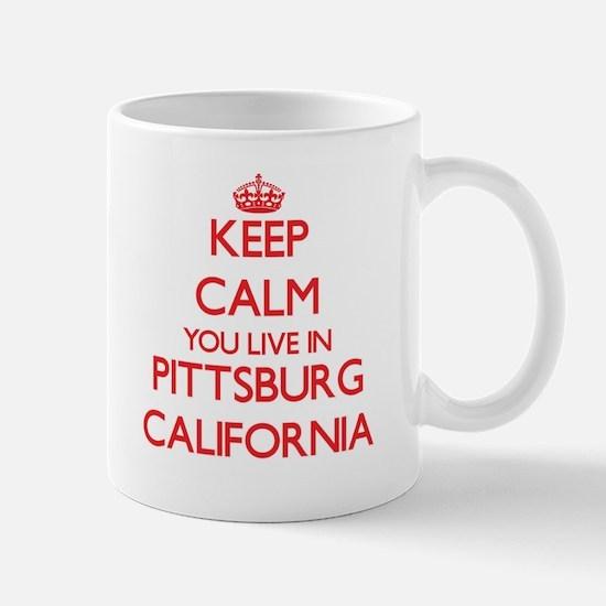 Keep calm you live in Pittsburg California Mugs
